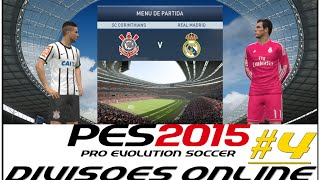 PES 2015 - CORINTHIANS #4 -Online Gameplay (DIVISÕES ONLINE)