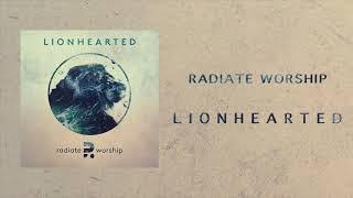 Radiate Worship - Lionhearted