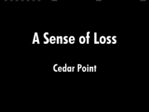 A Sense of Loss - Cedar Point
