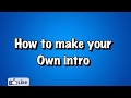 How to make your very own intro with music!