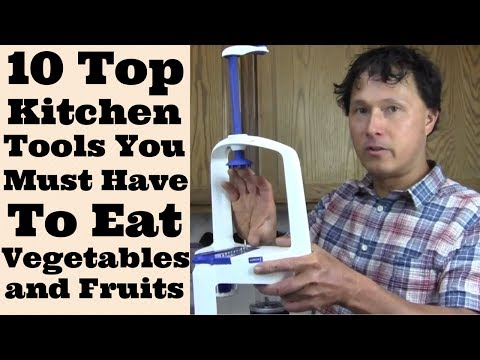 10 Top Kitchen Tools You Must Have to Eat Vegetables and Fru