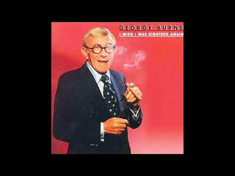 george burns - old dogs, children and watermellon wine