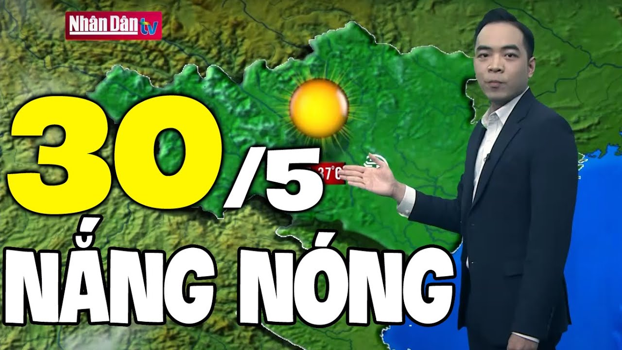 Dự báo thời tiết hôm nay và ngày mai 30/5 | Dự báo thời tiết đêm nay mới nhất | Thông tin thời tiết hôm nay và ngày mai