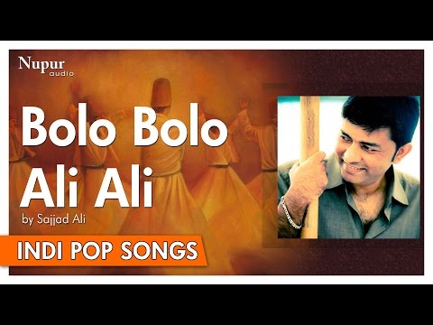 Bolo Bolo Ali Ali - Sajjad Ali | Popular Hindi Song | Nupur Audio