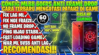RECOMENDED!! CONFIG FIX LAG ML 60FPS NO FRAME DROP + PING STABIL | MOBILE LEGEND