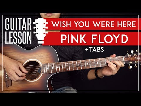 Wish You Were Here Guitar Lesson 🎸 Pink Floyd Complete Guitar Tutorial |Chords + Solos + TAB|