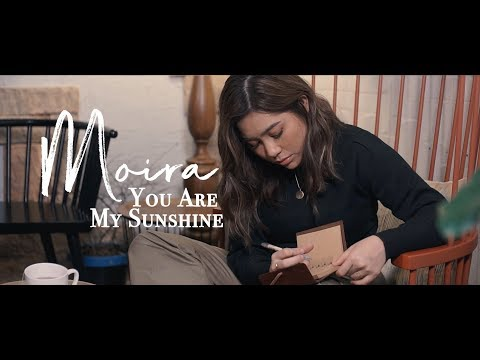 Moira - You Are My Sunshine from