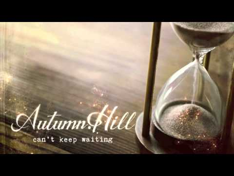Autumn Hill - Can't Keep Waiting (Official Audio)