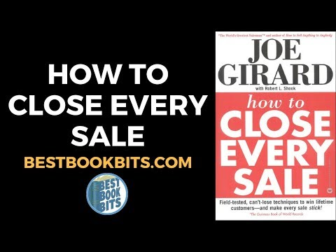 How to Close Every Sale | Joe Girard | Book Summary | bestbookbits.com