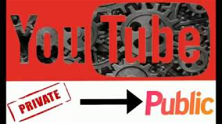 How to move private video to public in YouTube