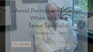 Avoid Permanent Damage: When to See a Spine Specialist