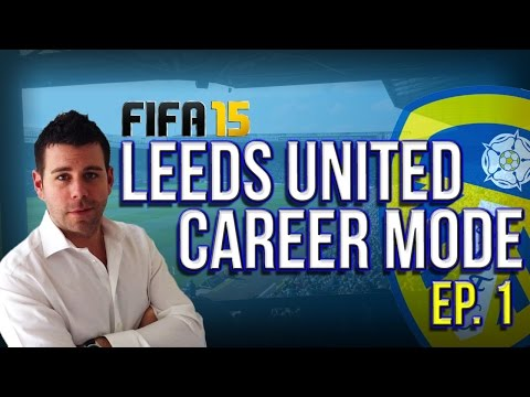 Leading Leeds 2 Victory - FIFA 15 Career Mode #1 - THE JOURNEY BEGINS