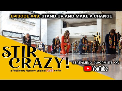 Stir Crazy! Episode #49: Stand Up And Make A Change