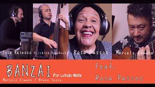 BANZAI - Feat. ROSA PASSOS / KIICHIRO KOMOBUCHI / JOSE REINOSO