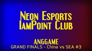 Neon vs iP | GRAND FINALS - ANGGAME China vs SEA #3