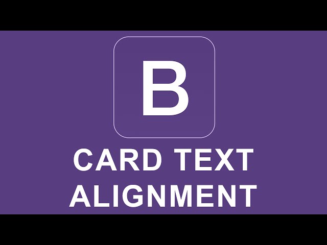 Bootstrap 4 Tutorial 23 - Card Text Alignment
