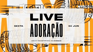 Live Louvor & Adoração   04 de junho 2021