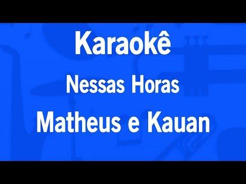 Karaokê Nessas Horas - Matheus e Kauan