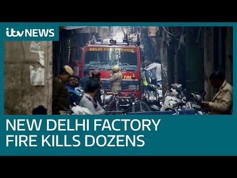 New Delhi factory fire kills at least 43 | ITV News