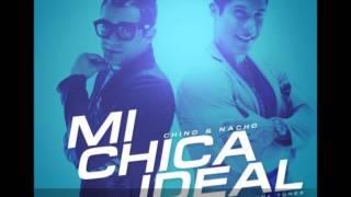 Mi Chica Ideal - Chino & Nacho - 2013 ♪