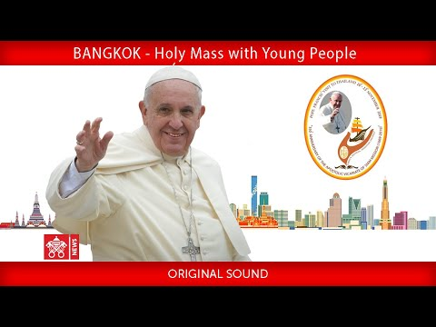 Pope Francis-Bangkok-Holy Mass with Young People 2019-11-22