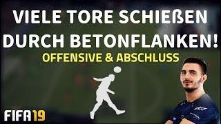 OFFENSIVE & ABSCHLUSS - VIELE TORE SCHIEßEN DURCH BETONFLANKEN! | FIFA 19 ULTIMATE TEAM TUTORIAL