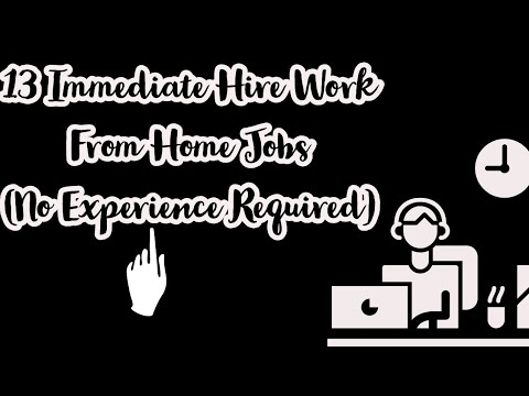 13 Immediate Hire Work From Home Jobs 2019(No Experience Needed)