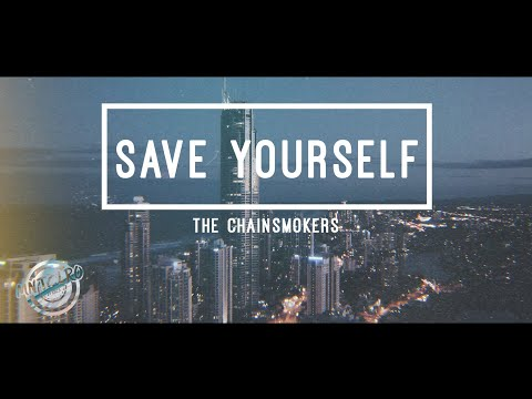 The Chainsmokers, NGHTMRE - Save Yourself (Lyric Video)🎵