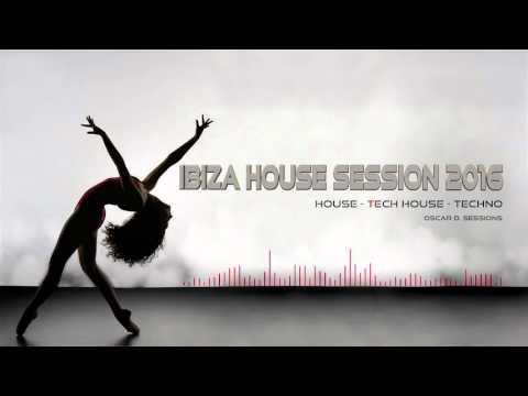Ibiza House Session 2016 (House - Tech House - Techno)