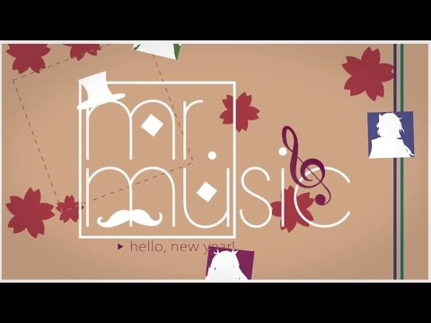 ╰☆╮ Mr.Music -Happy 2017!-【7人合唱】