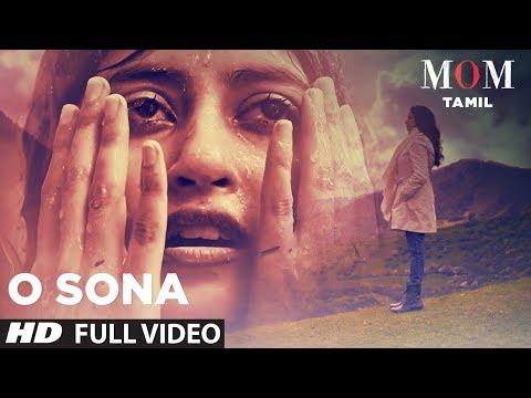 O Sona Full Video Song    Mom Tamil    Sridevi Kapoor,Akshaye Khanna,Nawazuddin Siddiqui,A.R. Rahman