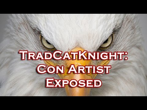 TradCatKnight Documented Con Artist And Fraud