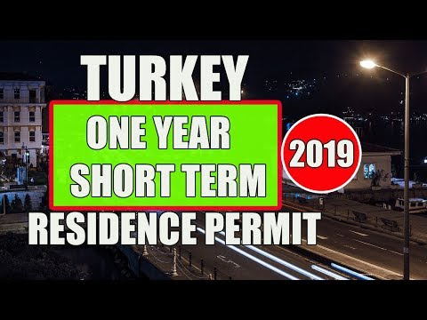 TURKEY ONE YEAR SHORT TERM RESIDENCE PERMIT IN 2019 ll DO YOU NEED That ??