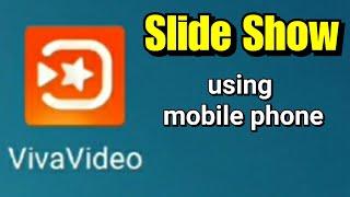 Making slide show using Android app Viva video