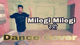 Milegi Milegi_Stree_Anshu Shivhare Dance Choreography