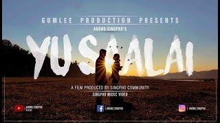 YU SAALAI   ANONG SINGPHO   OFFICIAL MUSIC VIDEO   ARUNACHAL PRADESH   SINGPHO SONG   INDIA   KACHIN