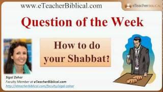 How to do your Shabbat | Biblical Hebrew Q&A with eTeacherBiblical
