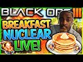 """LIVE """"NUCLEAR' WHILE EATING BREAKFAST! These Pancakes Are GOOD! (BO3 """"LIVE Nuclear"""" Gameplay)"""