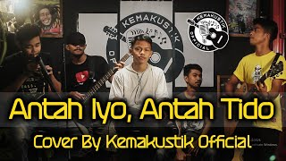 Download Lagu ANTAH IYO ANTAH TIDO - AL KAWI ( COVER  KEMAKUSTIK OFFICIAL ) mp3