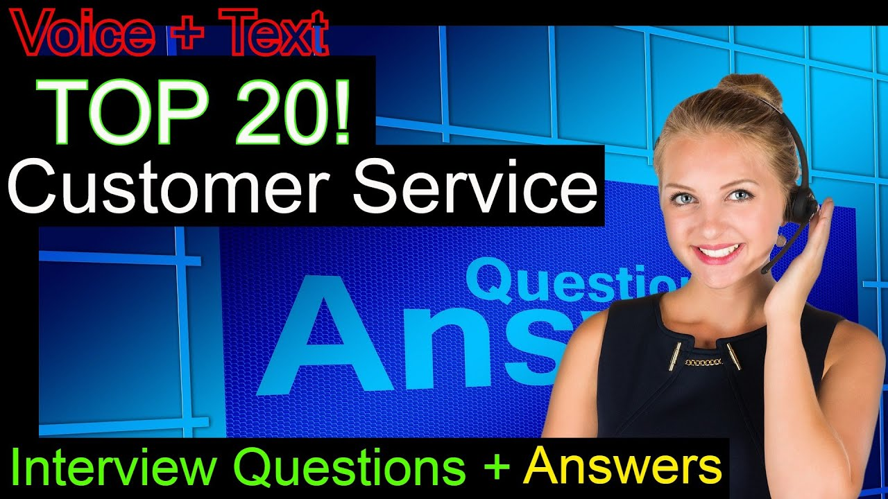 top customer service interview questions and answers top 20 customer service interview questions and answers preparation final