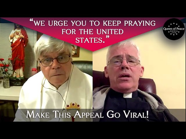 Fathers Tony and Jim Blount Beg for Ongoing Prayers for the United States! Please share this video!