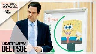 Alternativas en el PSOE   Hoy no Mañana #2   JM