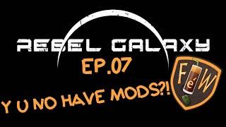 Let's play Rebel Galaxy -- Y U NO HAVE MODS ep.07 [Greek audio]