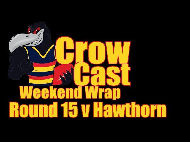 CrowCast Weekend Wrap 2020 Round 15 v Hawthorn