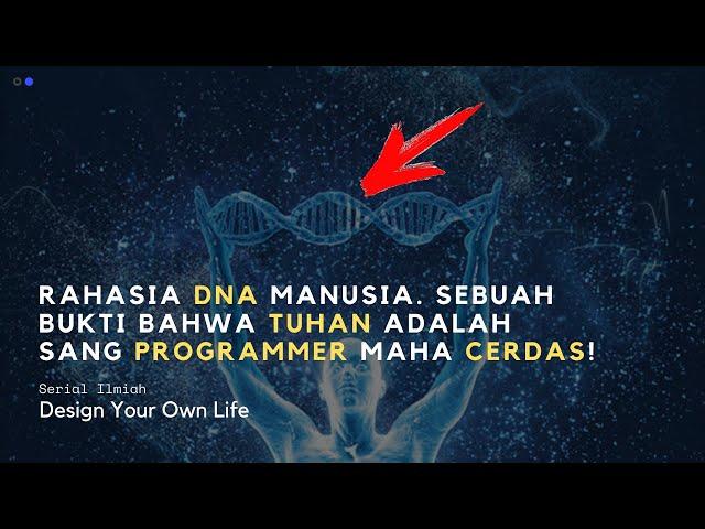 Serial Ilmiah: Rahasia DNA - Sebuah Bukti Bahwa Tuhan Adalah Sang Programmer Maha Cerdas
