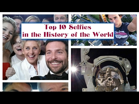 Top Selfies In The History Of The World With Comments - The 10 best selfies in history