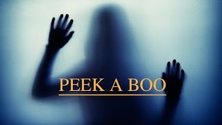 Peek A Boo - Horror Short Film
