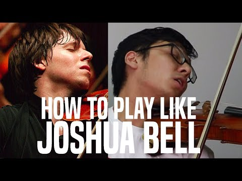 Play like JOSHUA BELL in 4 steps.