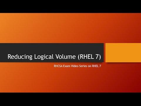 Reducing Logical Volume In RHEL 7