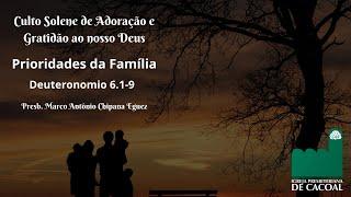 Culto Solene de Adoração e Gratidão ao nosso Deus - das 18 horas